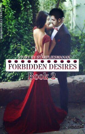 FORBIDDEN DESIRES - [BOOK - 2] by StarfliesMaNan