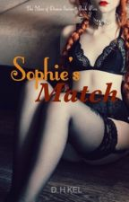 Sophie's Match | Book Five [ON HOLD] by darkhorseauthor