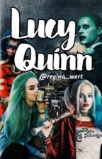 Lucy Quinn  by Lonely_girl15_