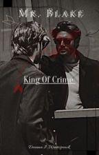 Mr.Blake - King Of Crime  by AnticGirl