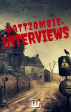WattZombie Interviews by WattZombie