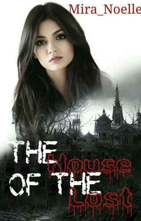 The House Of The Lost by Mira_Noelle
