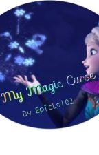 My Magic Curse (Inspired By Disney's Frozen) by EpicLol02