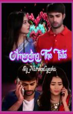 Amending The Fate ( RagSan FF) || On HOLD by NasreenAyesha1