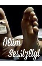 ÖLÜM SESSİZLİĞİ by Anestezist