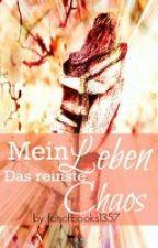 Mein Leben-Das reinste Chaos by fanofbooks1357