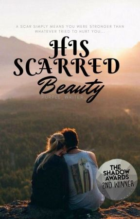 His Scarred Beauty by Purple_Writer_