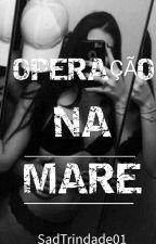Operação na Maré by SadTrindade01