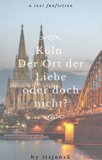 Köln - Der Ort der Liebe oder doch nicht? (izzi ff) by itsjanak
