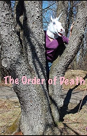 The Order of Death by Possibly-Deadly
