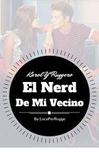 El Nerd De Mi Vecino [RUGGAROL] by LocaPorRugge