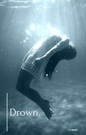 Drown. by ESBrandt