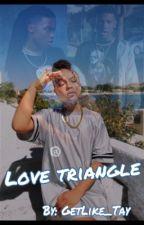 Love Triangle || Tahani, Kida, Lildeedee by GetLike_Tay