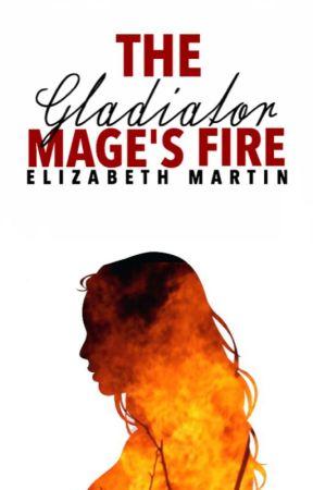 The Gladiator Mage's Fire by TurquoiseSakura