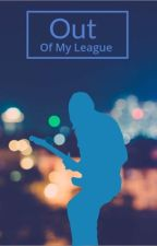 Out of my league  by cat_in_the_box