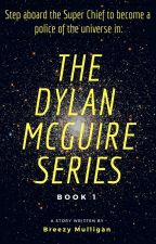 The Dylan McGuire Series by BreezyMulligan
