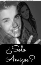 ¿Solo amigos? {Justin Bieber y Tú} (HOT) by Dark____Princess