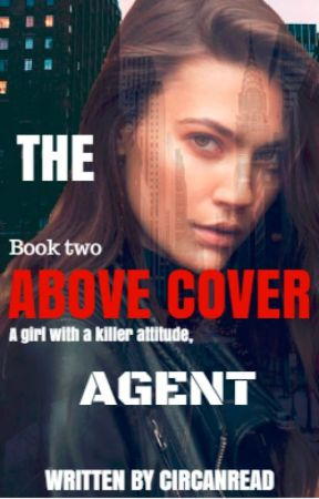 The Above Cover Agent by circcanread
