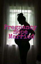 Pregnancy nope Married by nathaaa1526