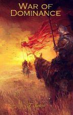 War Of Dominance by sotos_