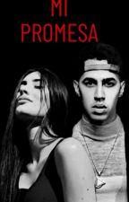 Mi Promesa• || Fanfic ~ BRYTIAGO ~ by AleDySantiago