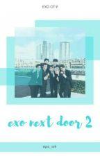 EXO Next Door 2😉 || END by siaevaa
