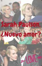 Sarah Paulson, ¿Nuevo amor? by cataiLoveAAyAJ