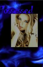 Possessed(Supernatural Fan Fiction) by ladystark1