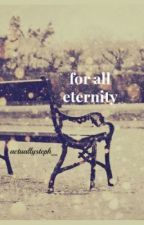 for all eternity. ➳ styles.  [one shot] by actuallysteph_