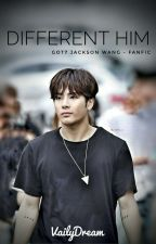 Different Him - GOT7 Jackson Wang Fanfic by VailyDream