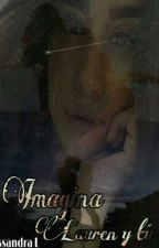 Imagina Lauren Y Tu by chanis092602