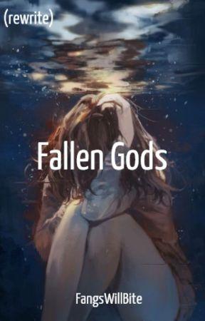 Fallen Gods (Rewrite) by FangsWillBite