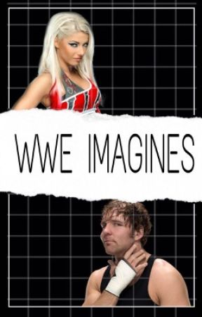 WWE IMAGINES  by tree1spark