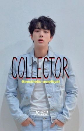 Collector // K.SJ x Reader  by aesthetic-amethyst