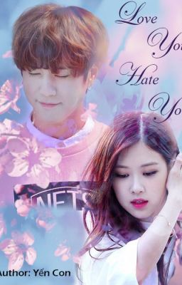 Đọc truyện | Yugyeom x Chaeyoung | • Love you hate you