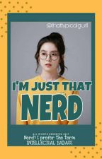 IJTN: I'm Just That Nerd [ON-GOING] by thattypicalgurll