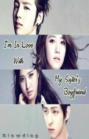 I'm In Love With My Sister's Boyfriend (Completed) by Slowding