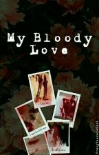 My Bloody Love (Yandere!Male! rivals X Reader) by CrazyYandereGirl