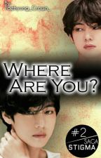Where Are You? ( Taehyung / V y Tu ) by Male-de-Taehyung
