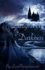 Daughter of Darkness by LizzieNewperson448