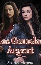 Las Gemelas Argent's (Teen Wolf)  by ScarlethArgent