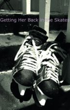 Getting Her Back in the Skates by this-is-a-username