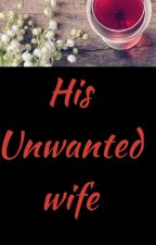 HIS UNWANTED WIFE by Zibo-blue