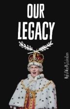 Our Legacy by MyFallWasMySalvation