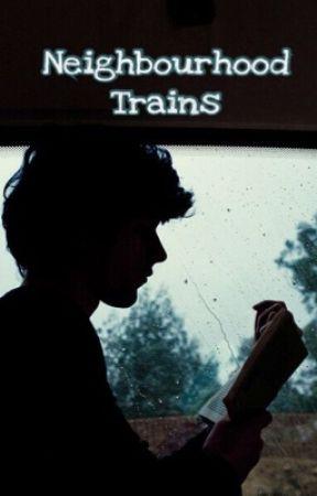 Neighbourhood Trains // Phan by dannysboyphilly