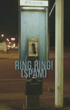 ring, ring! | SPAM by shamelessc