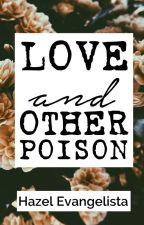 Love and Other Poison (Poetry) by ScarletteQueen