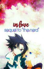 In love {Sequel to the 'The Nerd'} SasuNaru by Miym_Uzumaki