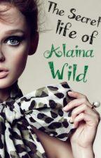 The Secret Life Of Alaina Wild by Georgiexx22