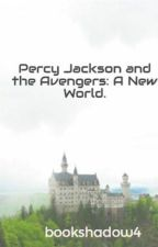 Percy Jackson and the Avengers: A New World. by bookshadow4